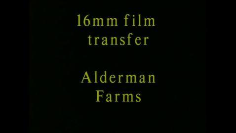 Thumbnail for entry Alderman Farms film reels, 1943-1950.