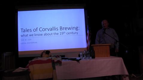 "Thumbnail for entry ""Tales of Corvallis Brewing: What We Know About the 19th Century."" Lecture by Ted Cox, May 25, 2017."