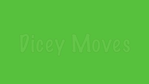 Thumbnail for entry Dicey Moves