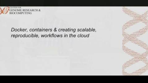 Thumbnail for entry Research Computing Seminar on Docker, containers and workflows in the cloud