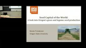 Thumbnail for entry Seed capital of the world: A look into Oregon's grass and legume seed production by Nicole Anderson