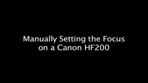 Thumbnail for entry Manually Setting the Focus on a Canon HF200