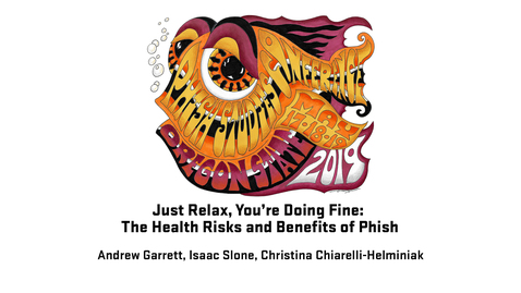 Thumbnail for entry 2019 Phish Studies Conference | Just Relax, You're Doing Fine: The Health Risks and Benefits of Phish