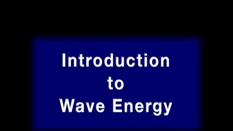 Thumbnail for entry Introduction to wave energy