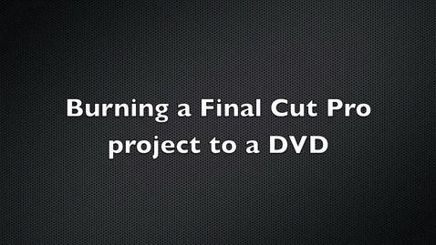 Burning a Final Cut Pro Project to a DVD