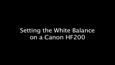 Thumbnail for entry Setting the White Balance on a Canon HF200 Video Camera