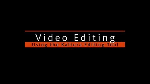 Thumbnail for entry Kaltura Editing Tutorial