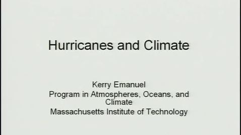 "Thumbnail for entry ""Hurricanes and Climate Change,"" lecture by Kerry Emanuel, 2006"