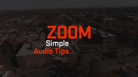 Thumbnail for entry Zoom   Simple Audio Tips