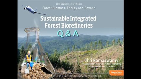 Thumbnail for entry Sustainable Integrated Forest Biorefineries: Question and Answer Period