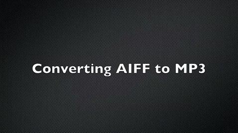 Thumbnail for entry Converting AIFF to MP3