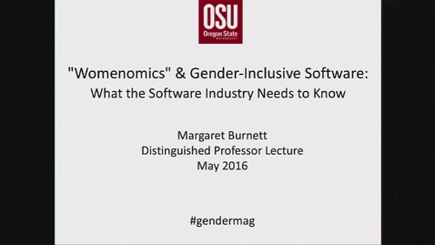 """Thumbnail for entry 2016 Distinguished Professor Lecture - Margaret Burnett - """"Womenomics"""" and Gender-Inclusive Software: What Software Practitioners (May 24, 2016)"""