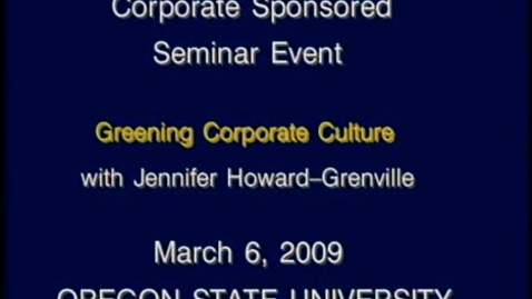Thumbnail for entry Corporate Partners Seminar (March 6, 2009): Jennifer Howard-Grenville - Greening Corporate Culture
