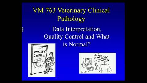 Thumbnail for entry VMB763  Clin Path Lecture 11, February 3, 2014- Data interpretation