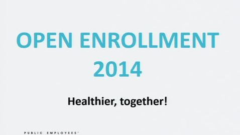 Thumbnail for entry 2014 Open Enrollment & 2014 HEM Informational Sessions  (10:30)