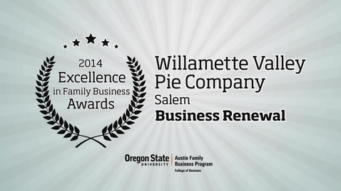 Thumbnail for entry 2014, Willamette Valley Pie Company, Excellence in Family Business Awards