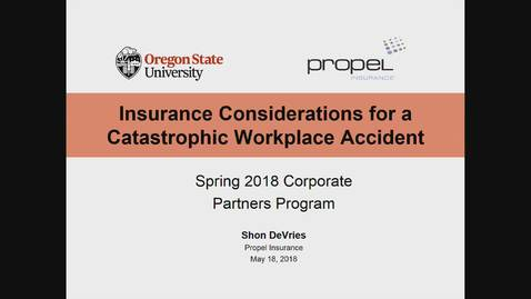 Thumbnail for entry Corporate Partners Seminar (May 18, 2018): Shon DeVries - Insurance Considerations for a Catastrophic Workplace Accident