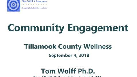 Thumbnail for entry Tillamook County Wellness Seminar on Community Engagement with Tom Wolff  & Marion Ceraso (Edited)