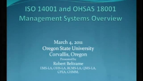 Thumbnail for entry Corporate Partners Seminar (March 4, 2011): Bob Beltrame - ISO 14001 and OHSAS 18001 Management Systems Overview