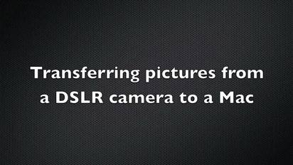 transferring pictures from a dslr camera to a mac osu mediaspace