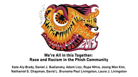 Thumbnail for entry 2019 Phish Studies Conference | We're All in this Together: Race and Racism in the Phish Community