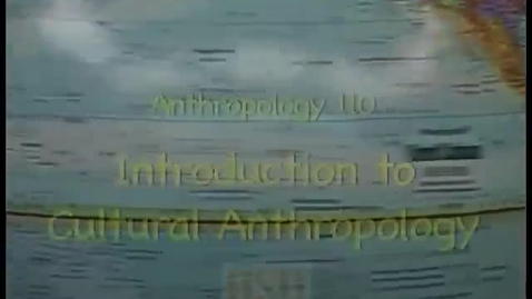 Thumbnail for entry ANTH 110 - Week 4, Khanna lecture