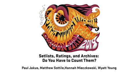 Thumbnail for entry 2019 Phish Studies Conference | Setlists, Ratings, and Archives: Do You Have to Count Them?