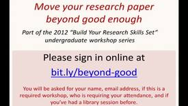 Thumbnail for entry Move Your Research Beyond Good Enough (Undergraduate Researc