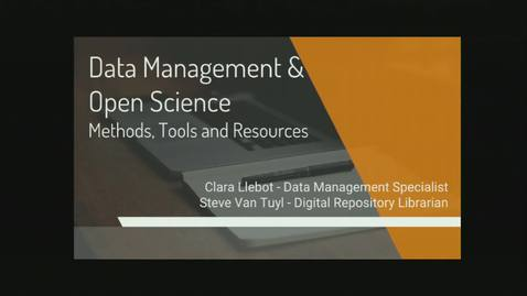 Thumbnail for entry Research Computing Seminar on Data Management and Open Science Oct 24, 2016