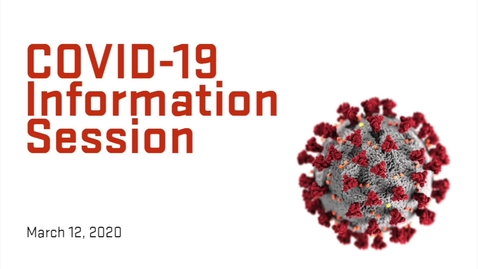 Thumbnail for entry 2020-03-12 COVID-19 Information Session