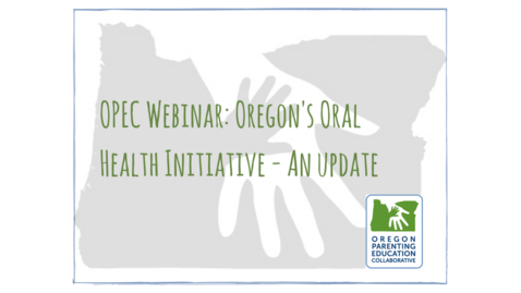 Thumbnail for entry OPEC Webinar: Oregon's Oral Health Initiative - An Update [July 17, 2018]