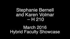 Thumbnail for entry Stephanie Bernell and Karen Volmar - H 210 - March 2016 Hybrid Faculty Showcase