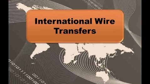 Thumbnail for entry International Wire Transfers