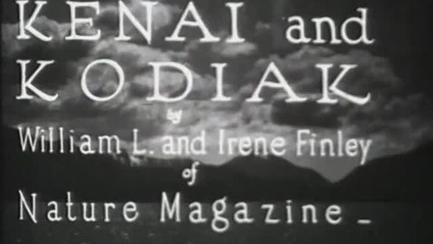 """Thumbnail for entry """"Kenai and Kodiak,"""" circa 1930"""