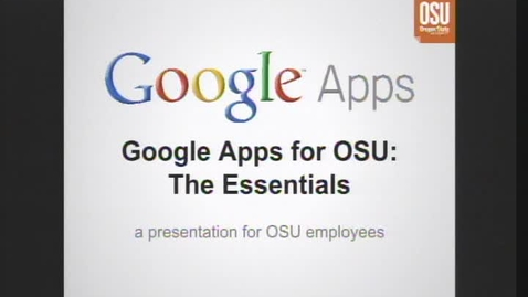 Thumbnail for entry Google Apps for OSU Part 1: The Essentials