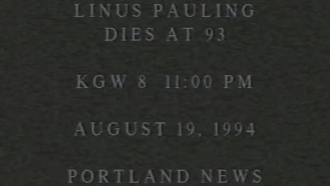 Thumbnail for entry Television news reports of Linus Pauling's death, August 1994