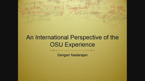 Thumbnail for entry Sangari Nadarajan:  An International Perspective of the OSU Experience