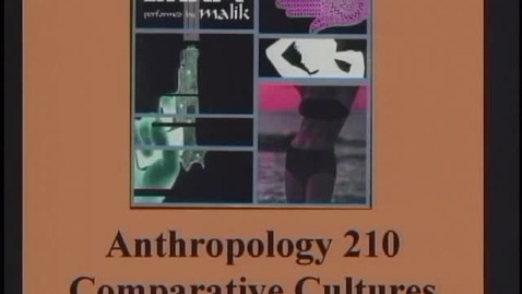 Thumbnail for entry ANTH 210 Comparative Cultures Lecture 01