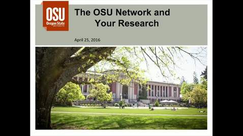 Thumbnail for entry 2016-04-25 Networking at Oregon State University Research Computing Seminar