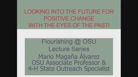 Thumbnail for entry Mario Magaña Álvarez:  Looking into the Future for Positive Change with the Eyes of the Past!