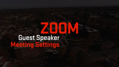 Thumbnail for entry Zoom | Guest Speaker Meeting Settings