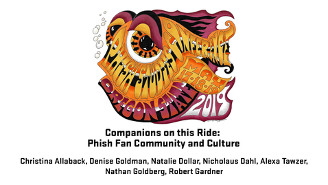 Thumbnail for entry 2019 Phish Studies Conference | Companions on this Ride: Phish Fan Community and Culture