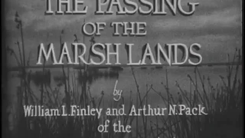 """Thumbnail for entry """"The Passing of the Marshlands,"""" circa 1930"""