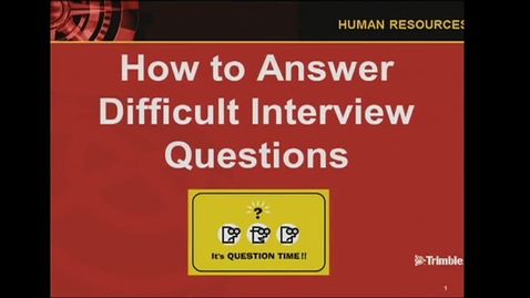 Thumbnail for entry Interview: How to Answer Difficult Questions