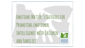 Thumbnail for entry OPEC Webinar: Emotions Matter: Strategies for Promoting Emotional Intelligence with Children and Families [November 15, 2016]