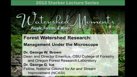 Thumbnail for entry Forest Watershed Research: Management Under the Microscope