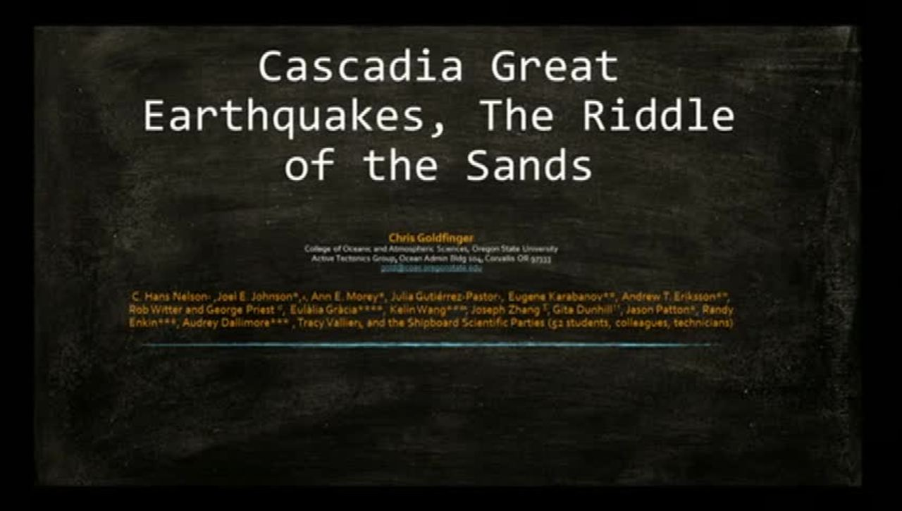 Corporate Partners Seminar (November 5, 2013): Chris Goldfinger - Cascadia Great Earthquakes, The Riddle of the Sands