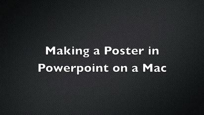 making a poster in powerpoint on a mac osu mediaspace