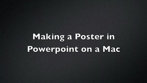 Thumbnail for entry Making a Poster in Powerpoint on a Mac