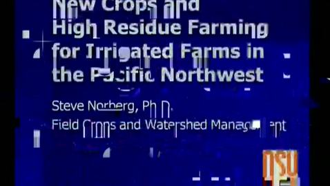 Thumbnail for entry New Crops and High Residue Farming For Irrigated Farms In th